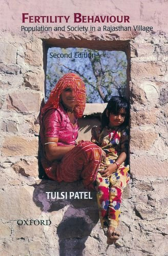 Fertility Behaviour: Population and Society in a Rajasthan Village: Tulsi Patel
