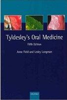 Tyldesley`s Oral Medicine, Fifth Edition: Anne Field,Lesley Longman