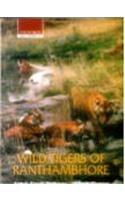 Wild tigers of Ranthambhore: Thapar, Valmik; Rathore, Fateh Singh