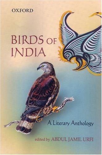 Birds of India: A Literary Anthology: Abdul Jamil Urfi
