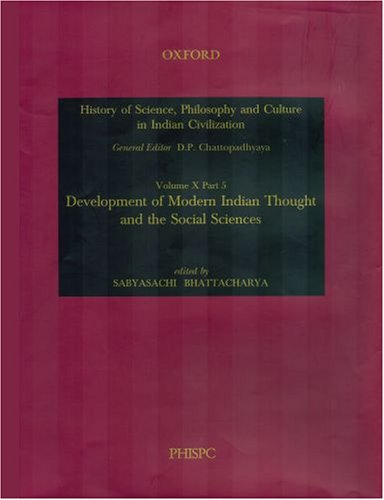 Development of Modern Indian Thought and the Social Sciences (History of Science, Philosophy and ...