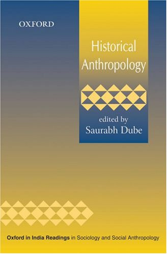 9780195690712: Historical Anthropology (Oxford in India Readings in Sociology and Social Anthropology)