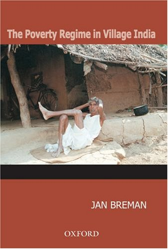 9780195690835: The Poverty Regime in Village India: Half a Century of Work and Life at the Bottom of the Rural Economy in South Gujarat