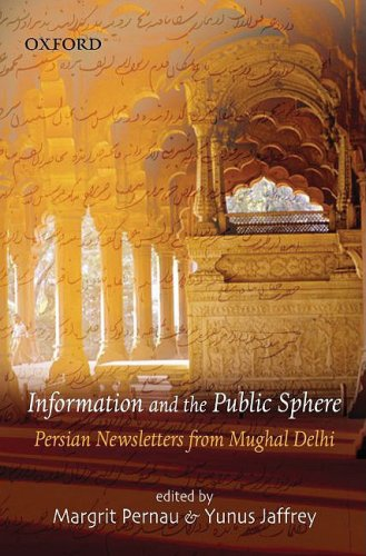 9780195690859: Information and the Public Sphere: Persian Newsletters from Mughal Delhi
