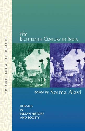 9780195692013: The Eighteenth Century in India (Debates in Indian History and Society)