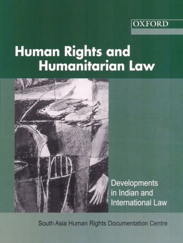Human Rights and Humanitarian Law: Developments in Indian and International Law