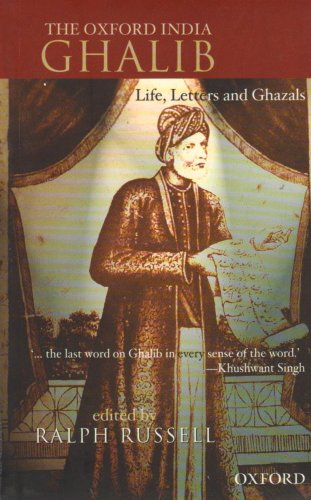9780195692389: The Oxford India Ghalib: Life, Letters and Ghazals