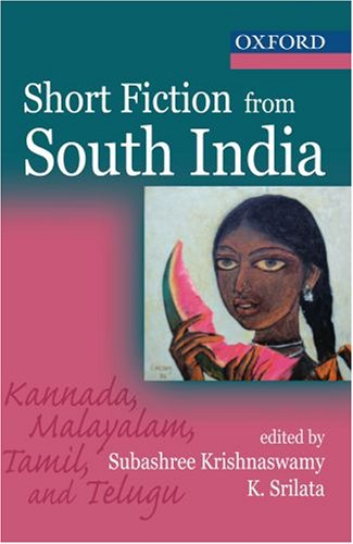 SHORT FICTION FROM SOUTH INDIA: KRISHNASWAMY, SUBASHREE AND
