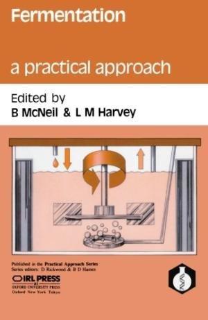 Fermentation:A Practical Approach: Mcneil B