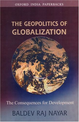 9780195693034: The Geopolitics of Globalization: The Consequences for Development (Oxford India Paperbacks)
