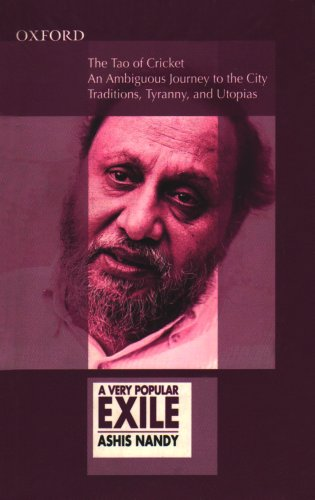 9780195693225: A Very Popular Exile: An Omnibus comprising The Tao of Cricket; An Ambiguous Journey to the City; Traditions, Tyranny and Utopias