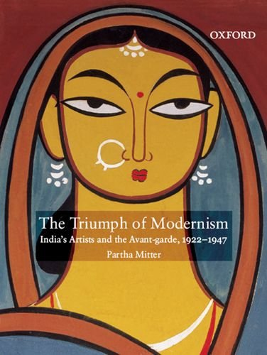 9780195693362: The Triumph of Modernism: India's Artists and the Avant-Garde, 1922-1947