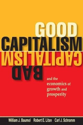 9780195693492: Good Capitalism Bad Capitalism and the Economics of Growth and Prosperity by ...