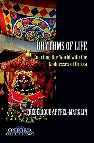 9780195694192: Rhythms of Life: Enacting the World with the Goddesses of Orissa