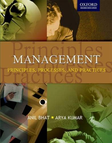Management Principles, Processes, and Practices: Anil Bhat, Arya