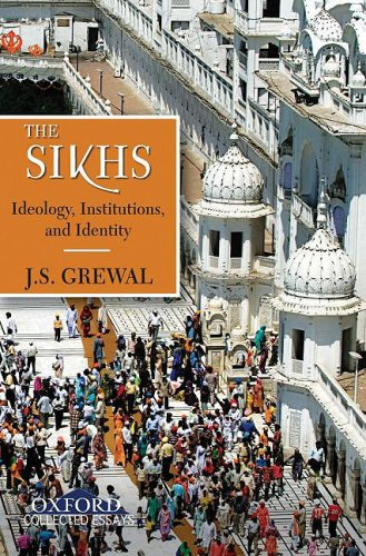 The Sikhs: Ideology, Institutions, and Identity: J.S. Grewal