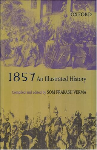 1857: An Illustrated History: Verma (Author)