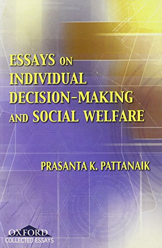 Essays On Individual Decisionmaking And Social Welfare By Prasanta  Essays On Individual Decisionmaking And Social Welfare Prasanta K  Pattanaik