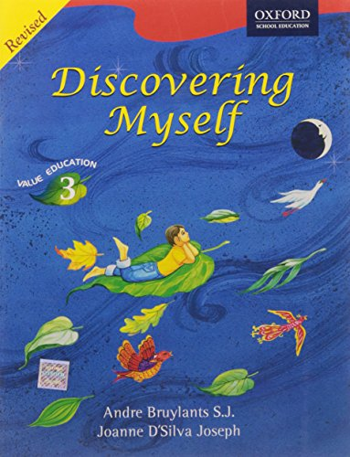Discovering Myself, Value Education, Class 3, Revised: Andre Bruylants S.