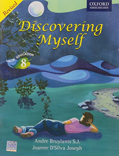 Discovering Myself, Value Education, Class 8, Revised: Andre Bruylants S.