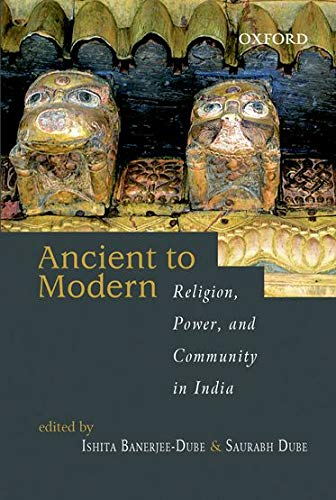 9780195696622: From Ancient to Modern: Religion, Power, and Community in India