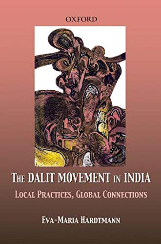 9780195697841: Dalit Movement in India: Local Practices, Global Connections