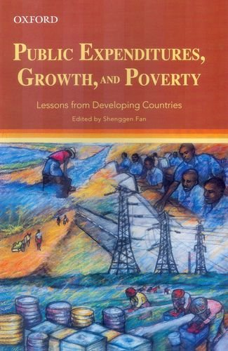 Public Expenditures, Growth, and Poverty: Lessons from Developing Countries: Shenggen Fan (Ed.)