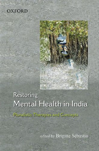 9780195698756: Restoring Mental Health in India: Pluralistic Therapies and Concepts