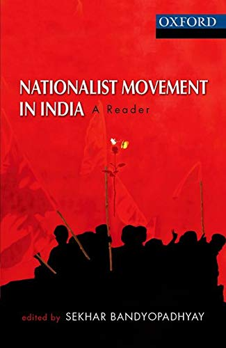 Nationalist Movement in India: A Reader: Sekhar Bandyopadhyay (ed.)