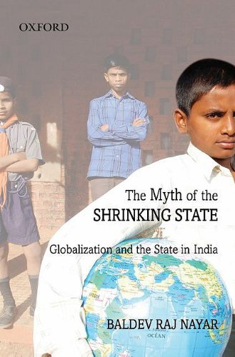 9780195699395: The Myth of the Shrinking State: Globalization and the State in India