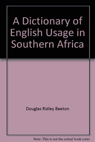 A Dictionary of English Usage in Southern Africa