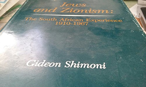Jews and Zionism: The South African Experience (1910-1967): Shimoni, Gideon