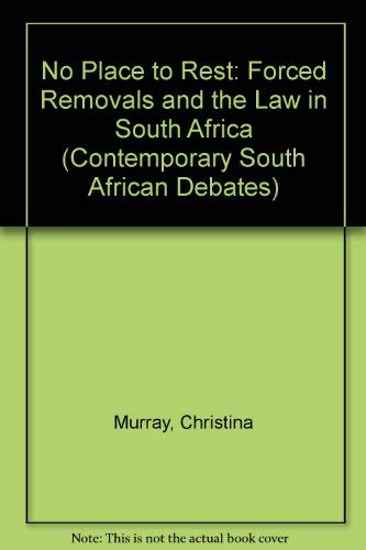 9780195705805: No Place To Rest: Forced Removals and the Law in South Africa (Contemporary South African Debates)