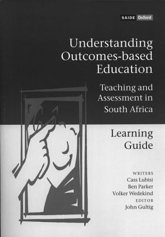 9780195711608: Understanding Outcomes-based Education: Learning Guide: Teaching and Assessment in South Africa (SAIDE Study of Education Series)