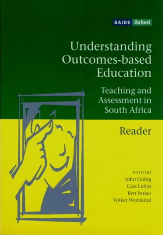 9780195711615: Understanding Outcomes-based Education: Teaching and Assessment in South Africa (SAIDE Study of Education Series)
