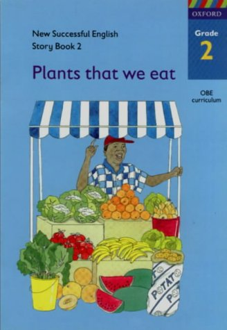 9780195714227: New Successful English Grade 2: Story Book 2: Plants We Eat (Successful English Junior Primary)