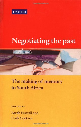 9780195715033: Negotiating the Past: The Making of Memory in South Africa