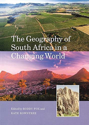 The Geography of South Africa in a Changing World: Fox, Roddy; Rowntree, Kate
