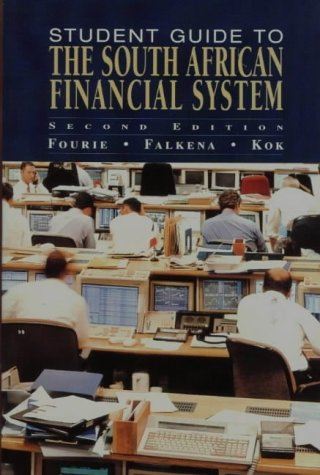 Student Guide to the South African Financial: Fourie, L.J., Kok,