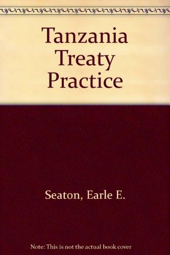 Tanzania Treaty Practice: Seaton, Earle E.,