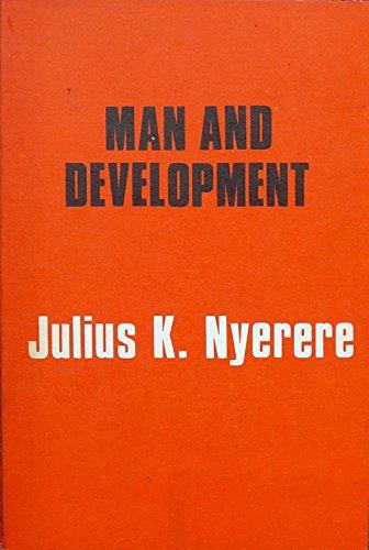 Man and Development: Nyerere, Julius K.