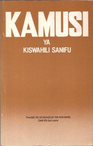 Kamusi Ya Kiswahili Sanifu: A Standard Swahili-Swahili: Institute of Kiswahili
