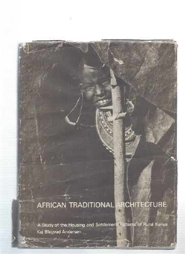 African traditional architecture. A study of the housing and settlement patterns of rural Kenya.