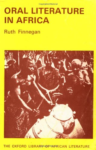 Oral Literature in Africa (Oxford Library of African Literature) (0195724135) by Ruth Finnegan