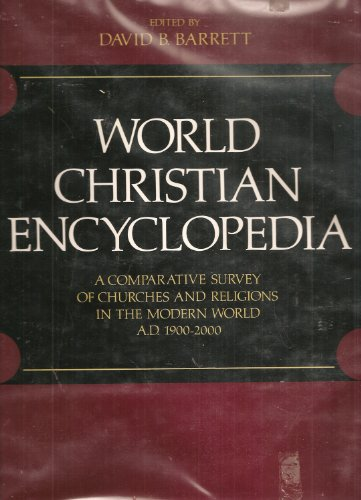 9780195724356: World Christian Encyclopedia: A Comparative Survey of Churches and Religions in the Modern World, A.D. 1900-2000