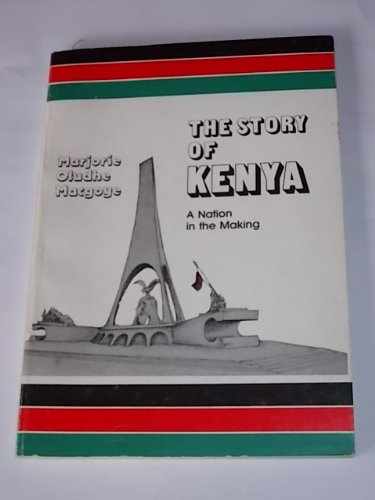 9780195725537: The story of Kenya: A nation in the making