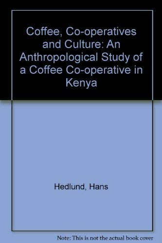 Coffee, Co-operatives and Culture: An Anthropological Study: Hedlund, Hans