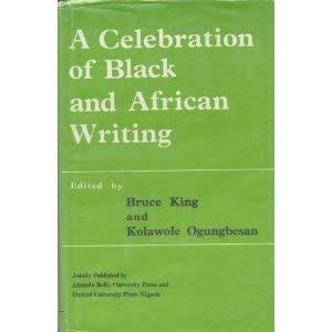 A Celebration of Black and African Writing: King, Bruce; Ogungbesan, Kolawole