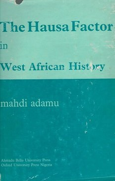 The Hausa Factor in West African History: Adamu, Mahdi