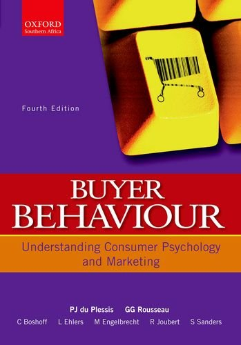 Buyer Behaviour Understanding Consumer Psychology and Marketing: P. J. J.